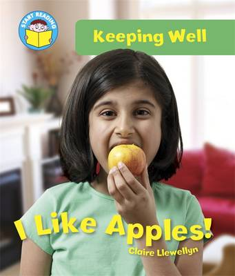 I Like Apples! by Claire Llewellyn