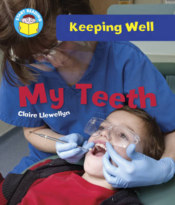 My Teeth by Claire Llewellyn