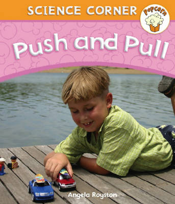 Push and Pull by Angela Royston
