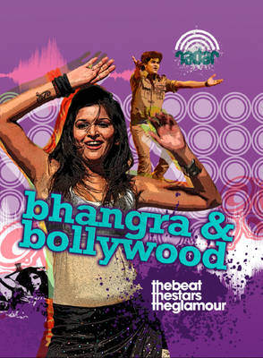 Bhangra and Bollywood by Anna Claybourne
