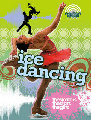 Dance Culture: Ice Dancing The Skaters, the Stars, the Glitz by Liz Gogerly