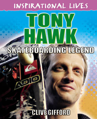 Tony Hawk Skateboarding Legend by Clive Gifford
