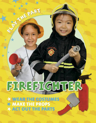 Fire Fighter by Clare Collinson, Liz Gogerly