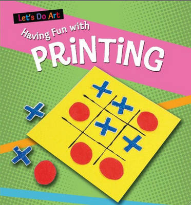 Having Fun with Printing by Sarah Medina