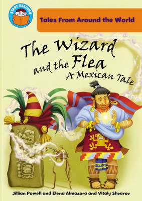 The Wizard and the Flea: A Mexican Tale by Jillian Powell