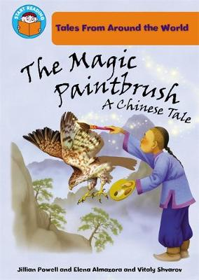 The Magic Paintbrush: a Chinese tale by Jillian Powell