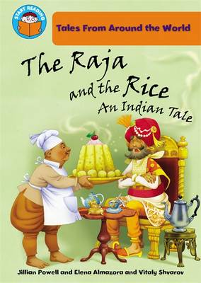 The Raja and the Rice An Indian Tale by Jillian Powell