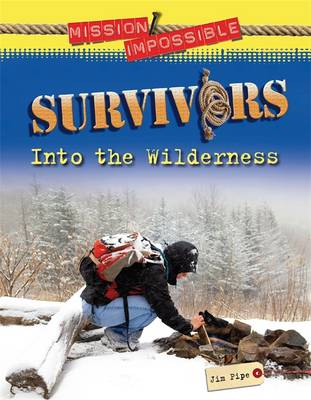 Survivors Into the Wilderness by Jim Pipe
