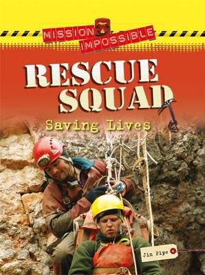 Rescue Squad - Saving Lives by Jim Pipe