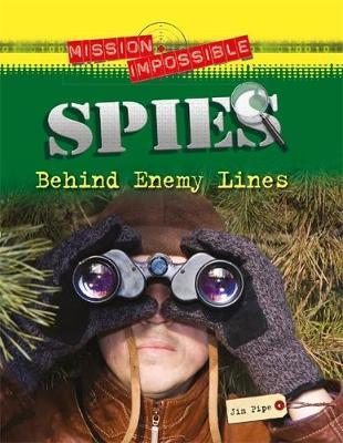 Spies Behind Enemy Lines by Jim Pipe