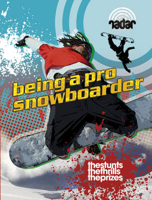 Top Jobs: Being a Pro Snowboarder by Cindy Kleh, Alice Harman