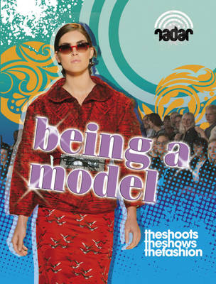 Top Jobs: Being a Model by Adam Sutherland, Alice Harman