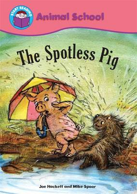 The Spotless Pig by Joe Hackett