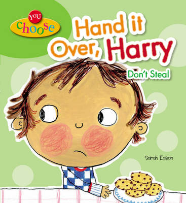 Hand it Over, Harry! Don't Steal by Sarah Eason