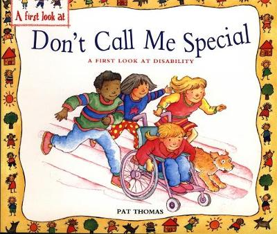 A First Look at: Disability: Don't Call Me Special by Pat Thomas