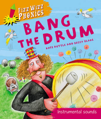 Bang the Drum Instrumental Sounds by Kate Ruttle
