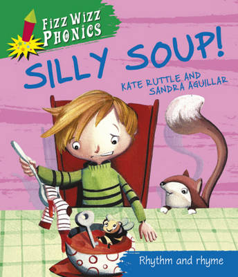Silly Soup! by Kate Ruttle