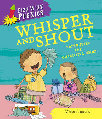 Whisper and Shout by Kate Ruttle