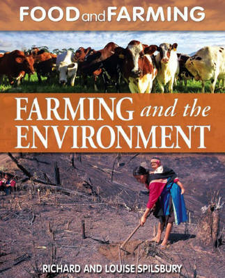 Farming and the Environment by Richard Spilsbury, Louise Spilsbury