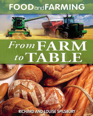 From Farm to Table by Richard Spilsbury, Louise Spilsbury