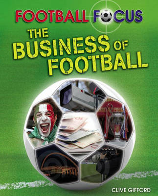 The Business of Football by Clive Gifford