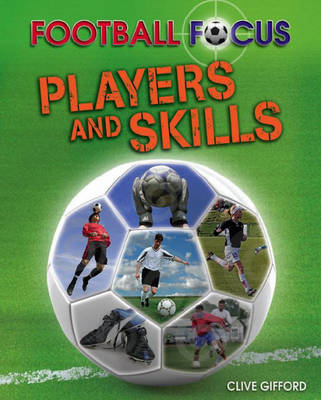 Players and Skills by Clive Gifford
