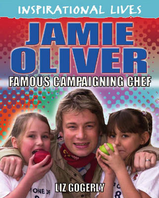 Jamie Oliver Campaigning Chef by Liz Gogerly