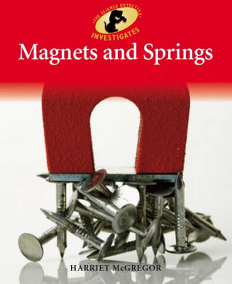 Magnets and Springs by Harriet Mcgregor
