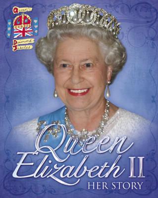 Queen Elizabeth II: Her Story Gift Book by John Malam