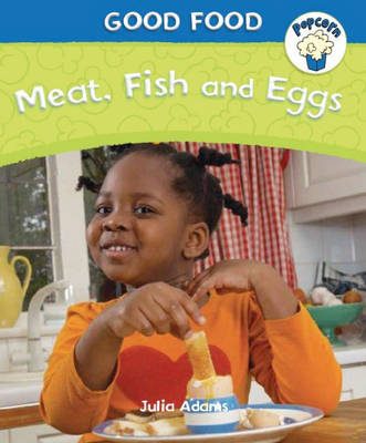 Meat, Fish and Eggs by Julia Adams