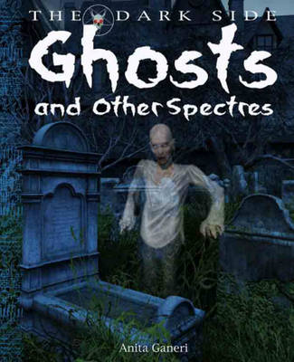 Ghosts and Other Spectres by Anita Ganeri
