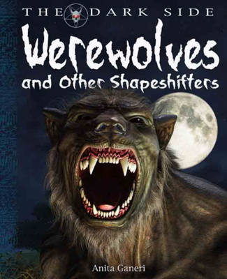 Werewolves and Shapeshifters by Anita Ganeri