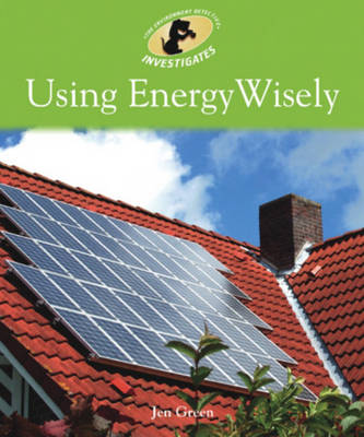Using Energy Wisely by Jen Green