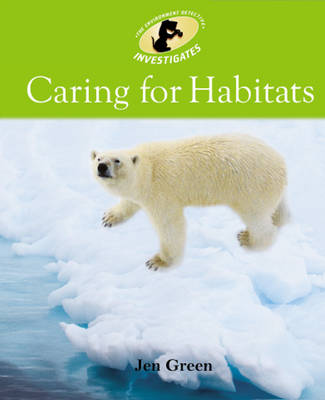 Caring for Habitats by Jen Green