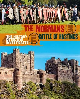 The Normans and the Battle of Hastings by Philip Parker