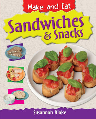 Sandwiches and Snacks by Susannah Blake