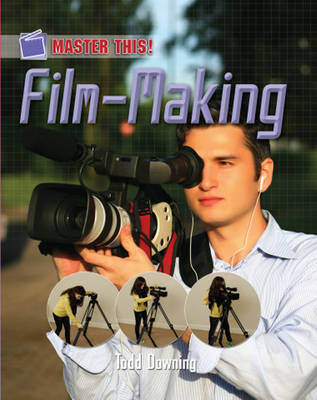 Film Making by Todd Downing
