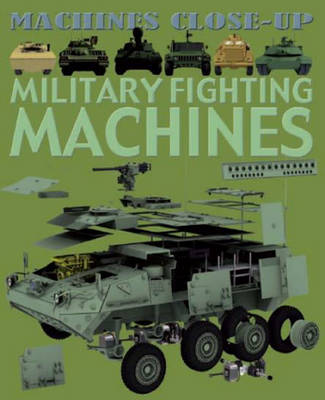 Military Fighting Machines by Daniel Gilpin