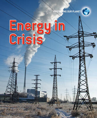Energy in Crisis by Catherine Chambers