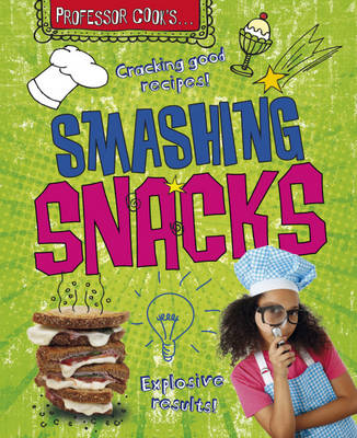 Smashing Snacks by Lorna Brash
