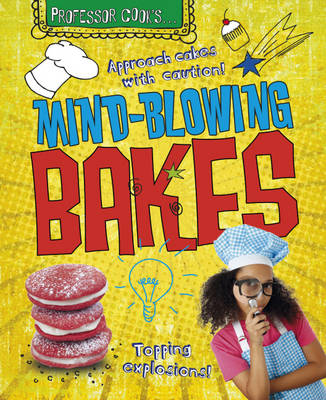 Mind-blowing Bakes by Lorna Brash