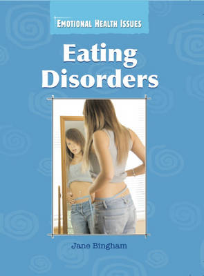 Eating Disorders by Jane M. Bingham