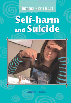 Self-harm and Suicide by Jillian Powell