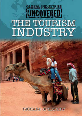 The Tourism Industry by Richard Spilsbury