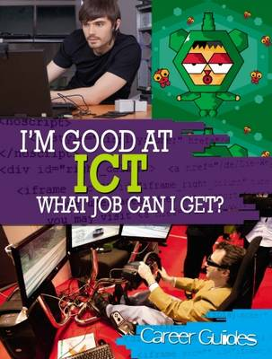 ICT What Job Can I Get? by Richard Spilsbury