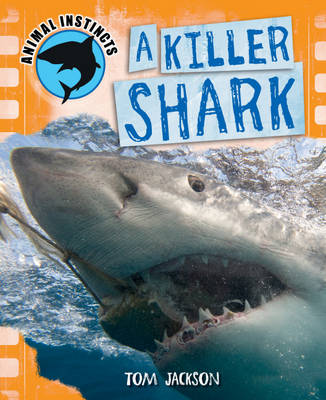 A Killer Shark by Tom Jackson