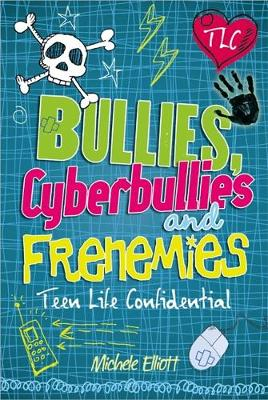 Bullies, Cyberbullies and Frenemies by Michelle Elliott