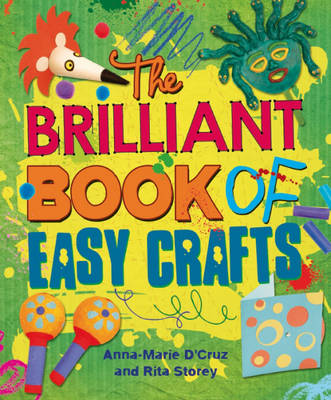 Easy Crafts by Anna-Marie D'Cruz, Rita Storey