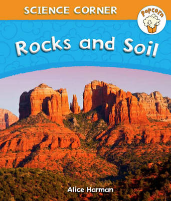 Rocks and Soil by Alice Harman, Angela Royston