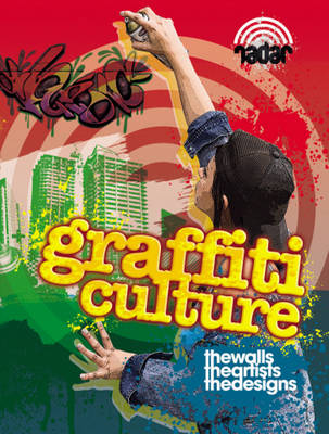 Graffiti Culture by Liz Gogerly